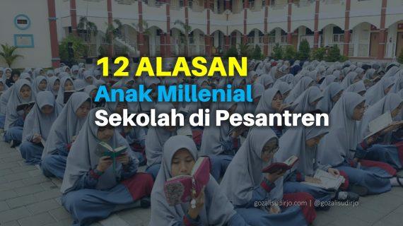 12 Alasan Anak Millenial Harus Sekolah di Pesantren