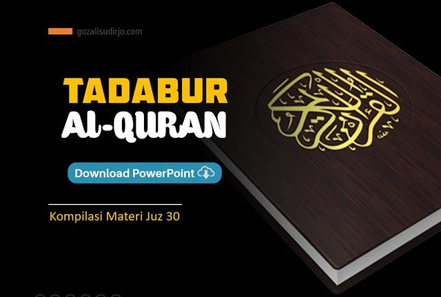 [Terbaru] Download Kompilasi Materi Tadabur Quran Juz 30 PowerPoint